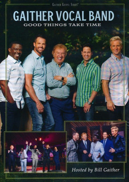 GAITHER VOCAL BAND / GOOD THINGS TAKE TIME DVD