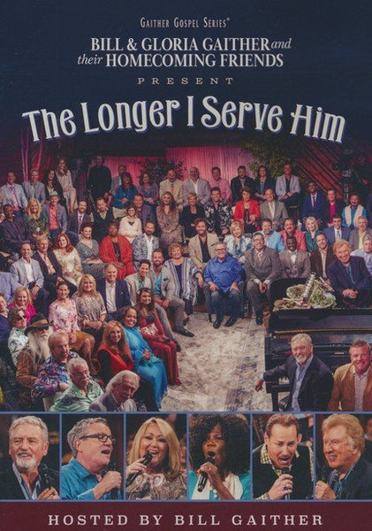 GAITHER / THE LONGER I SERVE HIM DVD