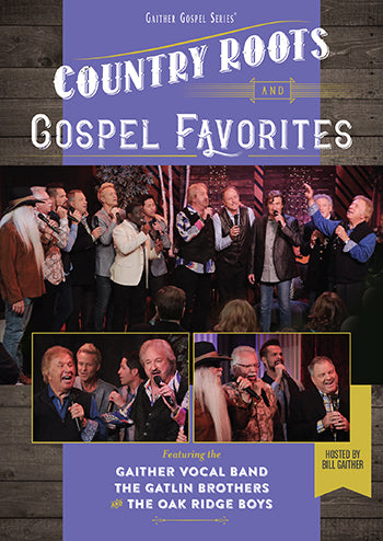 GAITHER / COUNTRY ROOTS AND GOSPEL FAVORITES DVD