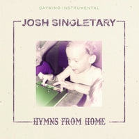 Josh Singletary / Hymns From Home CD
