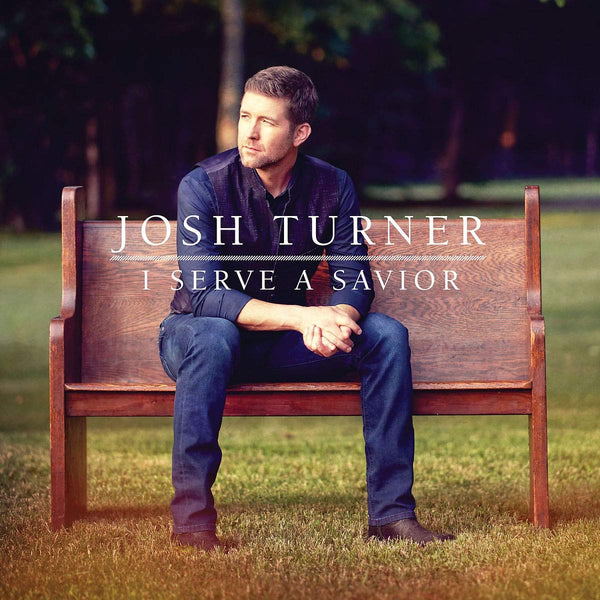 JOSH TURNER / I SERVE A SAVIOR CD