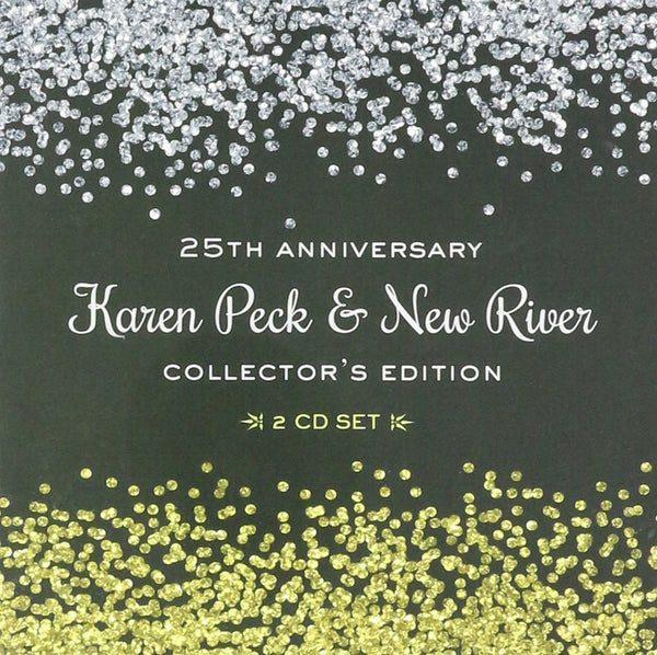 KAREN PECK & NEW RIVER / 25TH ANNIVERSARY: COLLECTOR'S EDITION CD