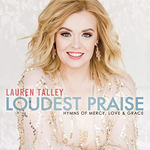 LAUREN TALLEY / LOUDEST PRAISE CD