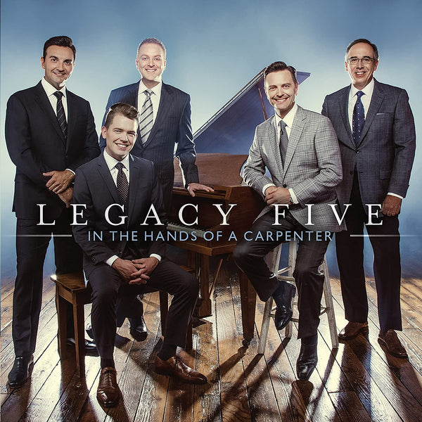 LEGACY FIVE / IN THE HANDS OF A CARPENTER CD