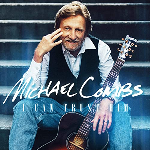 MICHAEL COMBS / I CAN TRUST HIM CD