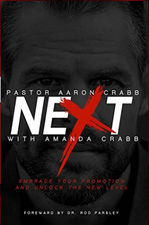 Next: Embrace Your Promotion and Unlock the New Level / Aaron and Amanda Crabb / Book