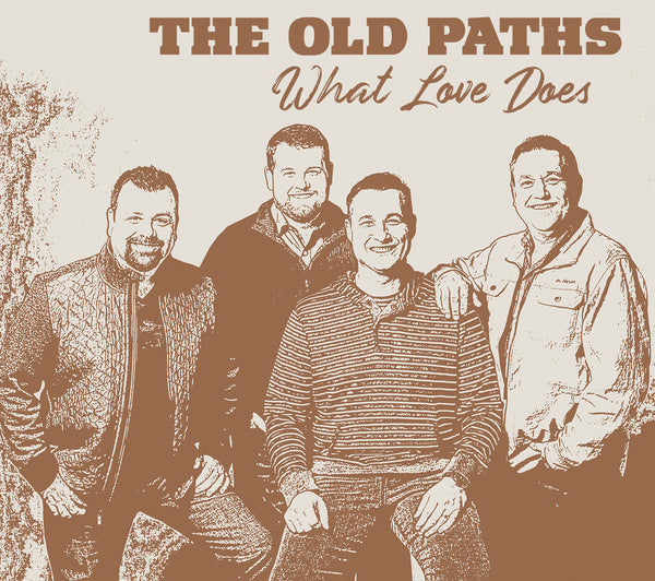 OLD PATHS / WHAT LOVE DOES CD