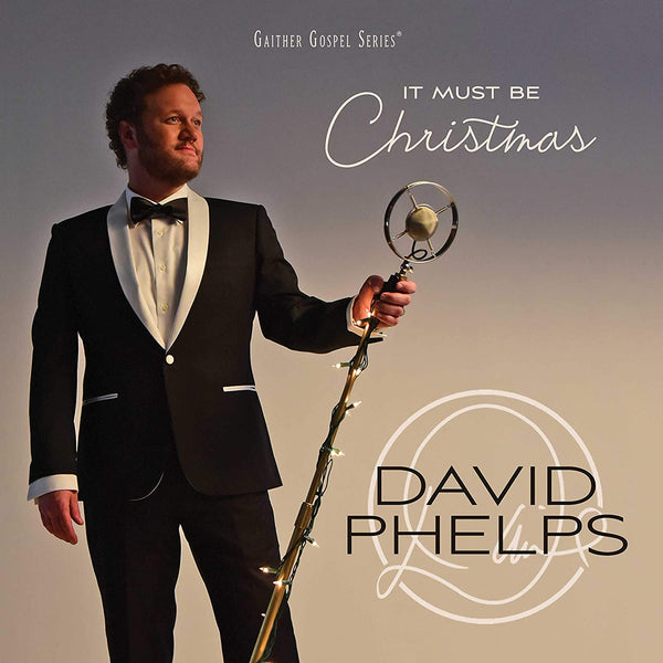 DAVID PHELPS / IT MUST BE CHRISTMAS CD