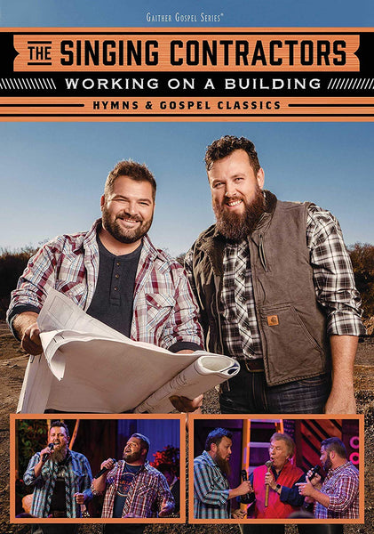 SINGING CONTRACTORS / WORKING ON A BUILDING: HYMNS & GOSPEL CLASSICS DVD