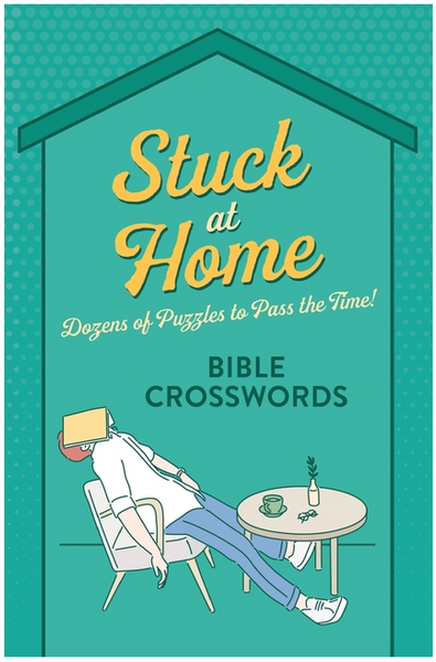 Stuck at Home Bible Crosswords: Dozens of Puzzles to Pass the Time!
