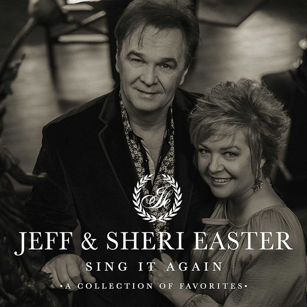 JEFF & SHERI EASTER / SING IT AGAIN: A COLLECTION OF FAVORITES CD