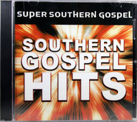 SUPER SOUTHERN GOSPEL / SOUTHERN GOSPEL HITS CD