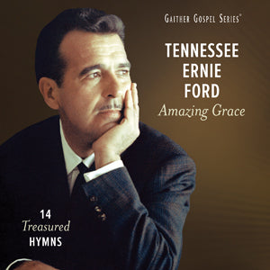 Tennessee Ernie Ford / Amazing Grace: 14 Treasured Hymns