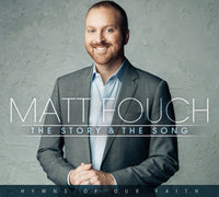 Matt Fouch / The Story & The Song - Hymns of Our Faith CD