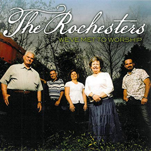 THE ROCHESTERS / WE'VE MET TO WORSHIP CD