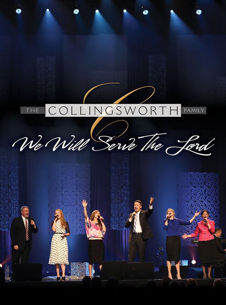 COLLINGSWORTH FAMILY / WE WILL SERVE THE LORD DVD