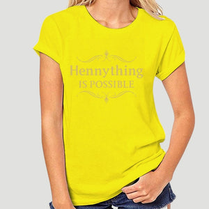 Hennything Is Possible Tee (Men & Women)