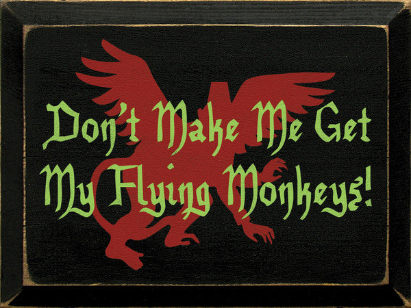 """Don't make me"" Wooden Sign"