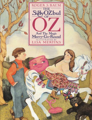 The Silly Ozbul of Oz and the Magic Merry-Go-Round