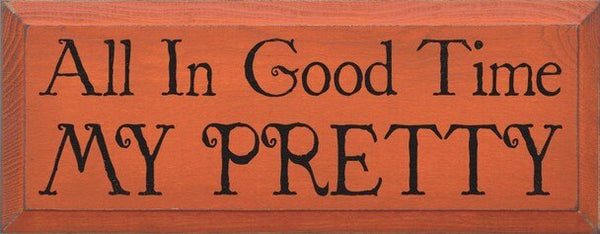 All in Good Time wood sign