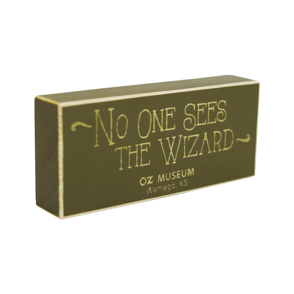 No One Sees The Wizard Wood Block Magnet