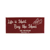 Life Is Short Buy The Shoes Wood Block Magnet