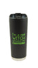 """I'm a Real Witch Without My Caffeine"" Travel Mug"