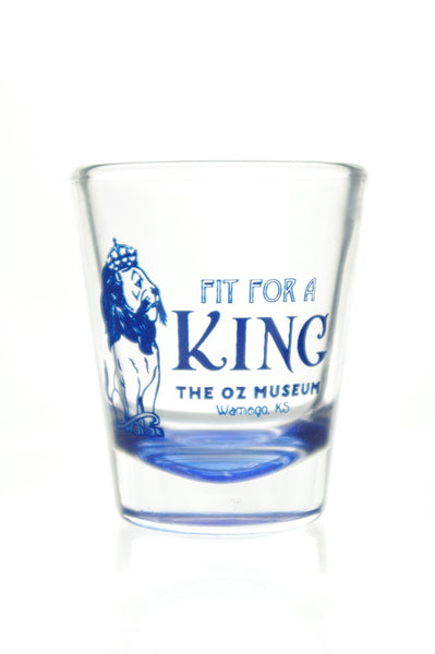 """Fit for a King"" Shot Glass"