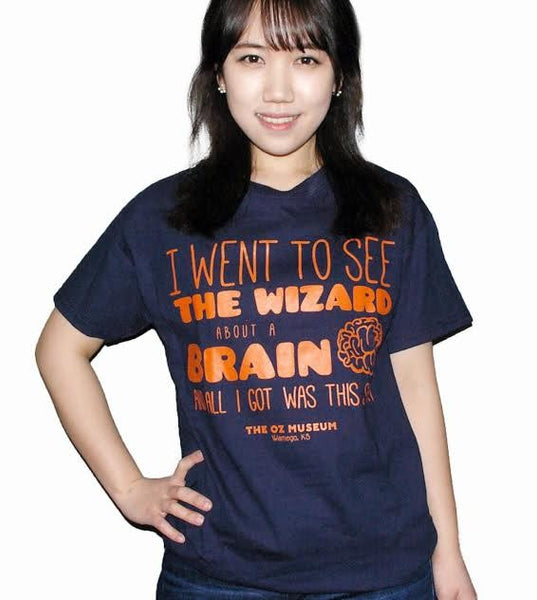 I Went to See the Wizard Shirt and All I Got Was This Shirt