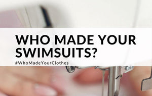 Who Made Your Swimsuits?