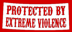 SoCal Hells Angels Decal 'Protected By Extreme Violence'  3 3/4L x 1 3/4H