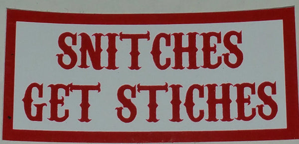 Snitches Get Stiches Decal - So Cal Clothing
