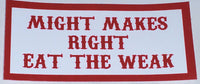 Might Makes Right Eat The Weak Decal - So Cal Clothing
