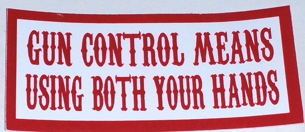 Gun Control Means Using Both Your Hands Decal - So Cal Clothing