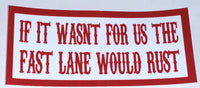 If It Wasn't For Us The Fast Lane Would Rust Decal - So Cal Clothing