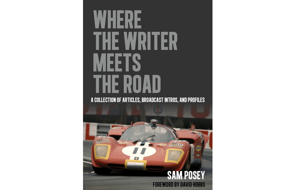"""Where the Writer Meets the Road"" Hardcover Book by Sam Posey"