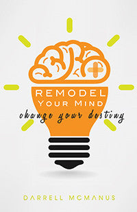 Remodel Your Mind Change Your Destiny