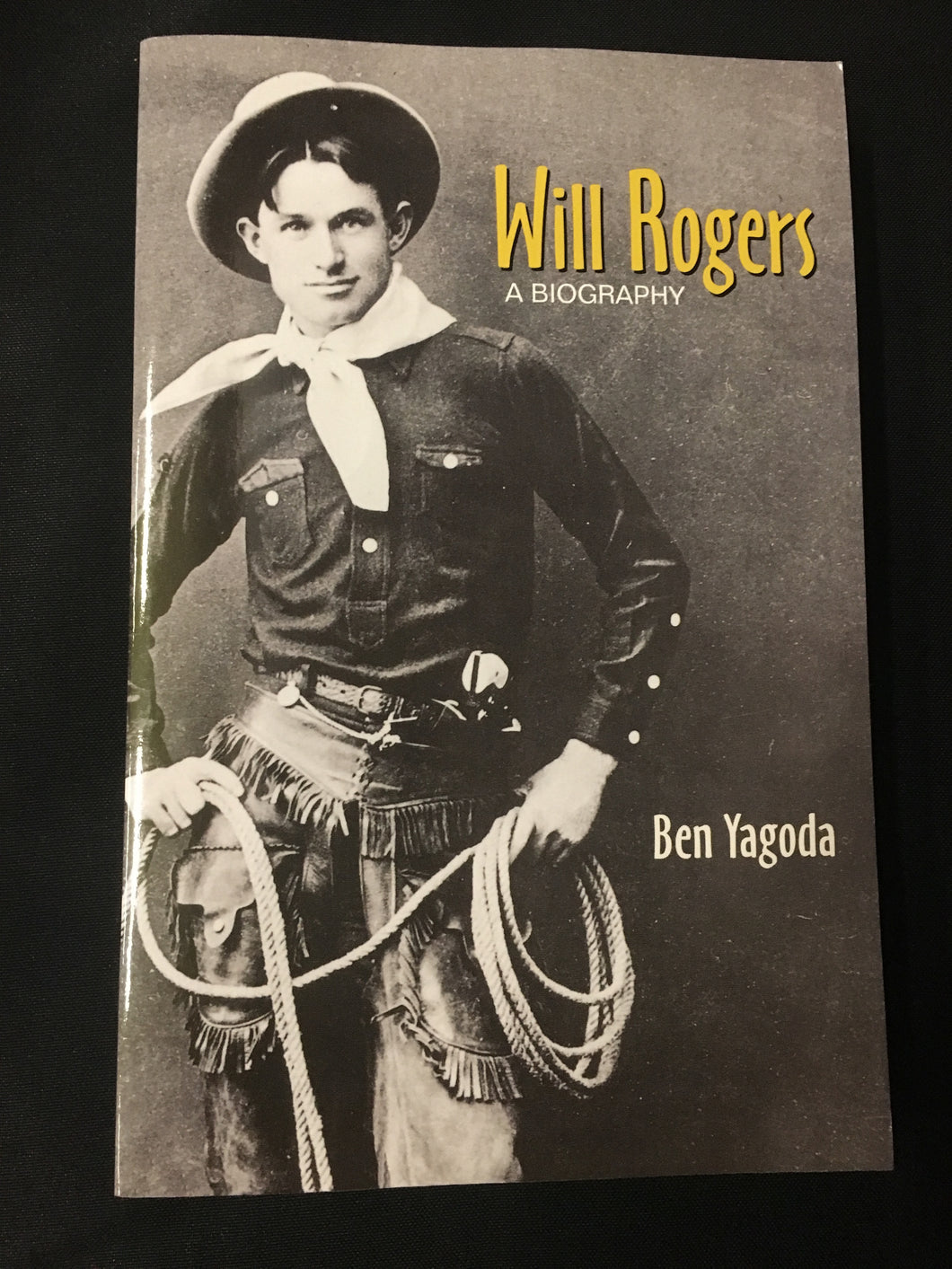Will Rogers   a Biography by Ben Yagoda