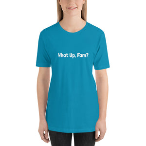 What Up, Fam? T-Shirt