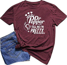 Load image into Gallery viewer, New Fashion Women Summer Dr Pepper T-Shirt Bring Me A Dr Pepper Tell Me I'm Pretty Letter Print Short Sleeve Tops Loose Round Neck Casual Tee Shirts Cute Cotton Tees Plus Size XS-5XL 5 Colors