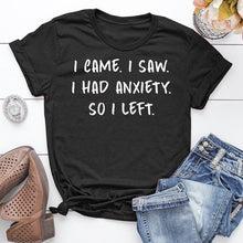 Load image into Gallery viewer, I Came I Saw I Had Anxiety So I Left Letter Print Women T-shirt Funny Saying Shirts Summer Fashion Short Sleeve Sassy T-Shirt Women Casual Round Neck Tee Cotton Shirt Solid Colours Pullover Top Loose Shirt Plus Size XS-5XL 5 Color