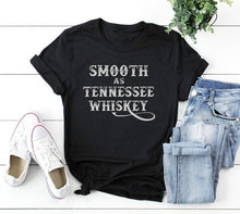 Load image into Gallery viewer, Smooth As Tennessee Whiskey - Whiskey Shirt - Letter Print Shirt - Country Music Shirts - Country Tees for Women - Gift Shirt for Women - Farm Girl - Plus Size XS-5XL