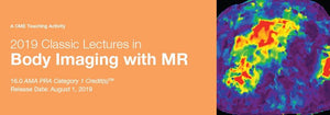 2019 Classic Lectures in Body Imaging with MR | Medical Video Courses.
