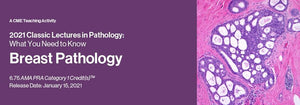 2021 Classic Lectures in Pathology: What You Need to Know: Breast Pathology | หลักสูตรวิดีโอทางการแพทย์