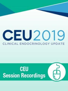 CEU Clinical Endocrinology Update 2019 Session Recordings | Medical Video Courses.