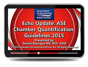 Gulfcoast Echo Update: ASE Chamber Quantification Guidelines (Videos+PDFs) | Medical Video Courses.