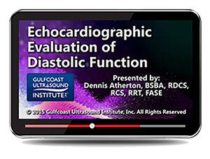 Gulfcoast Echocardiographic Evaluation of Diastolic Function (Videos+PDFs) | Medical Video Courses.