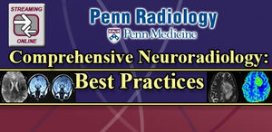 Penn Radiology – Comprehensive Neuroradiology: Best Practices 2017 | Medical Video Courses.