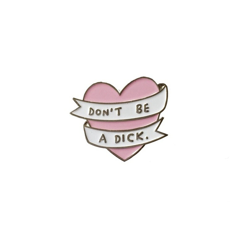 Brooch Don't Be A Dick Heart Soft Enamel Lapel Pins Badge