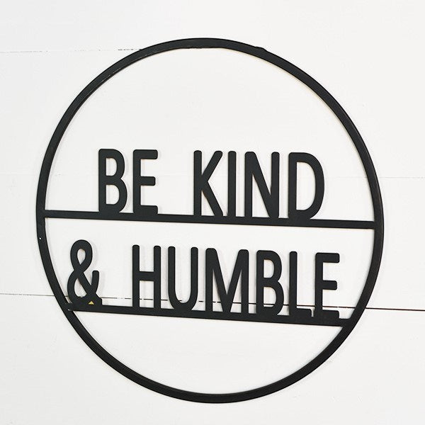 Be Kind & Humble Round Cut Out Sign